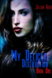 Jillian Ashe - My Delicate Destruction