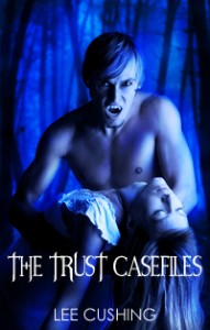 Lee Cushing-The_Trust_Casefiles_preview
