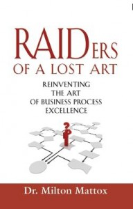 September 2012 book tour radio during the dot com boom of the 1990s the art of process improvement was lost the raid methodology is an attempt to help organizations find the lost art of fandeluxe Image collections