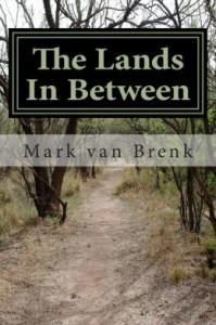 Mark Van Brenk-the lands in btween