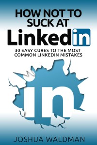 Joshua_Waldman-linkedin_sucks_cover