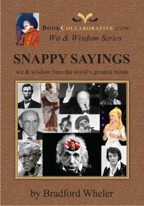Brad Wheler-Snappy Sayings