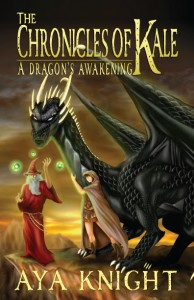 Aya Knight - The Chronicles of Kale - Dragons Awakening