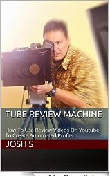 Josh- Tube Review Machine