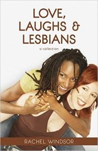 Rachel Windsor - Love Laughs Lesbians