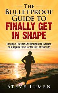 Steve Lumen-The_Bulletproof_Guide_to_Finally_Get_in_Shape