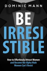dominic-mann-be_irresistible_book_cover_03